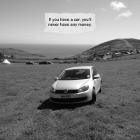 If You Have A Car, You'll Never Have Any Money