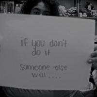 If You Don't Do It Someone Else Will...
