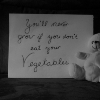 You'll Never Grow If You Don't Eat Your Vegetables