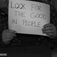 Look For The Good In People