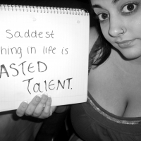 The Saddest Thing In Life Is Wasted Talent