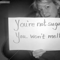 You're Not Sugar, You Won't Melt