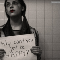 Why Can't You Just Be Happy?