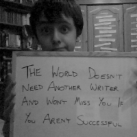 The World Doesn't Need Another Writer And Won't Miss You If You Aren't Successful