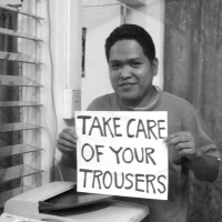 Take Care Of Your Trousers