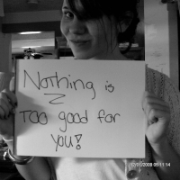 Nothing Is Too Good For You